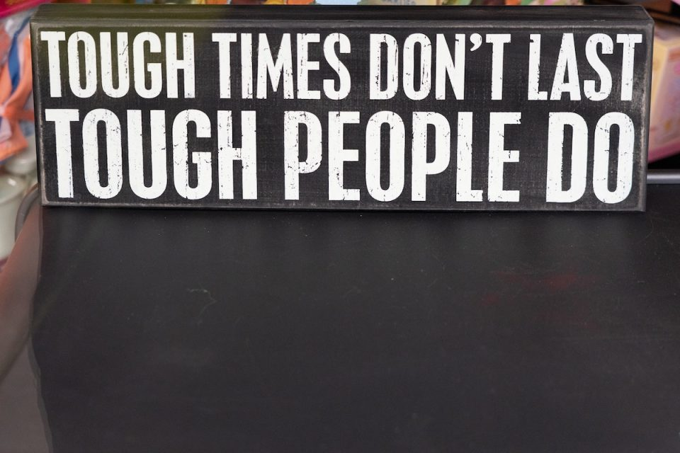 Lack of control blog Image read Tough times d0n't last but tough people do